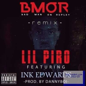 Lil Pro - Bad Man On Replay (Remix) ft. Ink Edwards